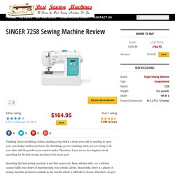 SINGER 7258 Review : Best Sewing Machines