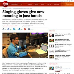 Singing gloves give new meaning to jazz hands | Crave - CNET