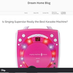 Is Singing Superstar Really the Best Karaoke Machine
