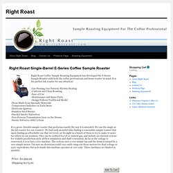 Right Roast Single-Barrel Roaster