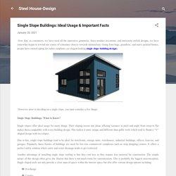 Simple Yet Elegant Looking Single Slope Building Designs