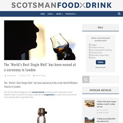 The 'World's Best Single Malt' has been named at a ceremony in London - Scotsman Food and Drink