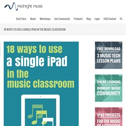18 Ways To Use A Single iPad in the Music Classroom