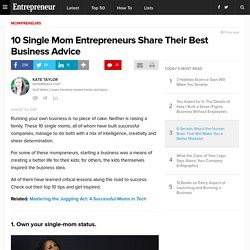 10 Single Mom Entrepreneurs Share Their Best Business Advice