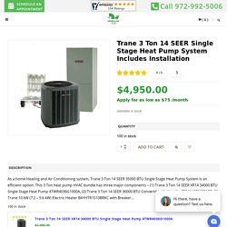 Trane 3 Ton 14 SEER Single Stage Heat Pump System Includes Installation