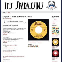 ▶ Single # 1 - Croque Macadam - 2012 | LES SPADASSINS