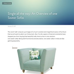 Single all the way: An Overview of one Seater Sofas