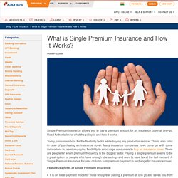 What is Single Premium Life Insurance & How it Works? - ICICI Blog