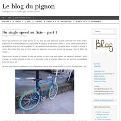 Du single speed au fixie – part 1