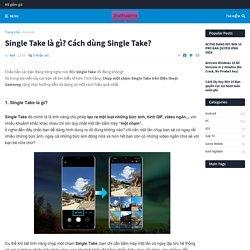 Single Take là gì? Cách dùng Single Take?