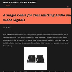 A Single Cable for Transmitting Audio and Video Signals