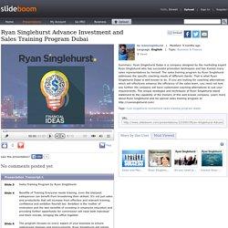 Ryan Singlehurst Advance Investment and Sales Training Program Dubai