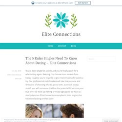 The 5 Rules Singles Need To Know About Dating – Elite Connections – Elite Connections