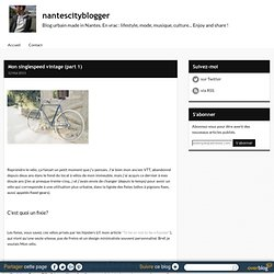 Mon singlespeed vintage (part 1) - nantescityblogger