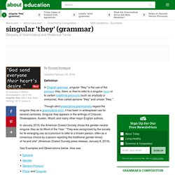 "singular ""they"" - definition and examples in English grammar"