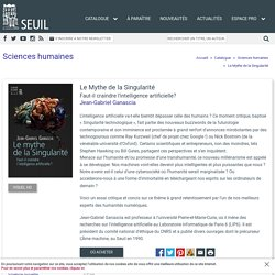 Le Mythe de la Singularité, Jean-Gabriel Ganascia