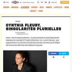 Cynthia Fleury, singularités plurielles