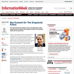 Ray Kurzweil On 'The Singularity' Future -- Ray Kurzweil -- Info