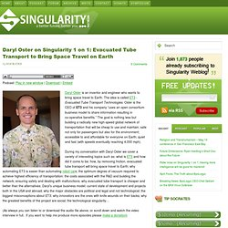 Daryl Oster on Singularity 1 on 1: Evacuated Tube Technologies to Bring Space Travel on Earth