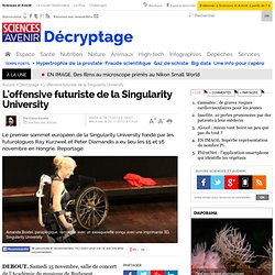 L'offensive futuriste de la Singularity University