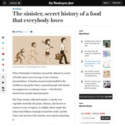 The sinister, secret history of a food that everybody loves