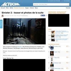 Sinister 2 : teaser et photos de la suite - ActuCine.com