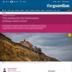 This sinking isle: the homeowners battling coastal erosion