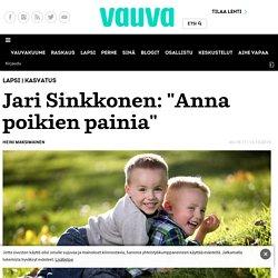 """Jari Sinkkonen: """"Anna poikien painia"""""""