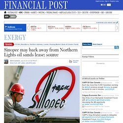 Sinopec may back away from Northern Lights oil sands lease: source