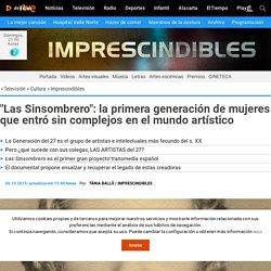"""""""Las Sinsombrero"""": la primera generación de mujeres que entró sin complejos en el mundo artístico"""