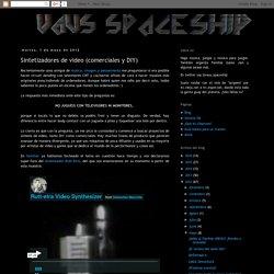 vaus spaceship: Sintetizadores de video (comerciales y DIY)