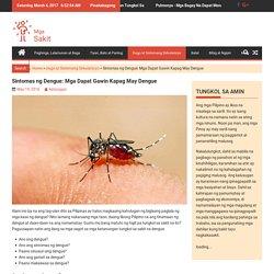 Sintomas ng Dengue: Mga Dapat Gawin Kapag May Dengue