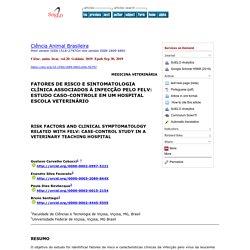Ciênc. anim. bras. vol.20 Goiânia 2019 Epub Sep 30, 2019 RISK FACTORS AND CLINICAL SYMPTOMATOLOGY RELATED WITH FELV: CASE-CONTROL STUDY IN A VETERINARY TEACHING HOSPITAL