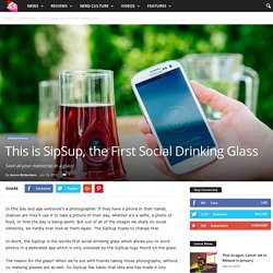 This is SipSup, the First Social Drinking Glass