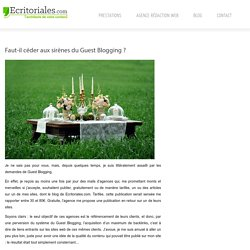 Faut-il céder aux sirènes du Guest Blogging ? – Ecritoriales.com