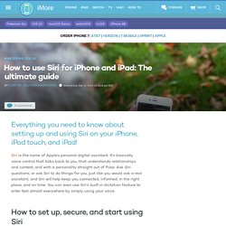 Siri: The ultimate guide