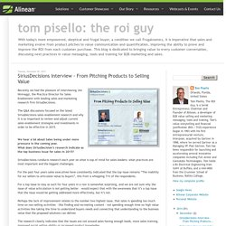 Tom Pisello: The ROI Guy: SiriusDecisions Interview - From Pitching Products to Selling Value