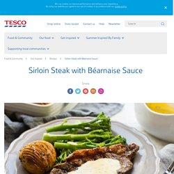 Sirloin Steak with Béarnaise Sauce » Food & Community