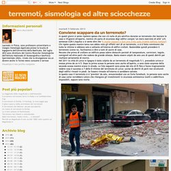 terremoti, sismologia ed altre sciocchezze: Conviene scappare da un terremoto?