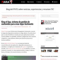 King of App, sistema de gestión de contenidos para crear Apps fácilmente