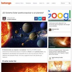 ¿El Sistema Solar podría expulsar a un planeta? - Batanga