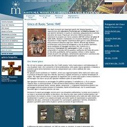 """Sistema Museale della Provincia di Ravenna - Gioco di Ruolo """"Senio 1945"""""""