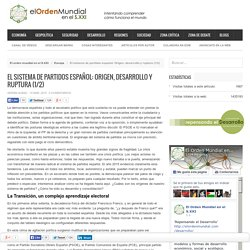 El sistema de partidos español: Origen, desarrollo y ruptura (1/2)