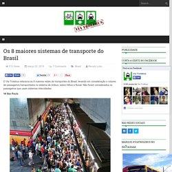 Os 8 maiores sistemas de transporte do Brasil
