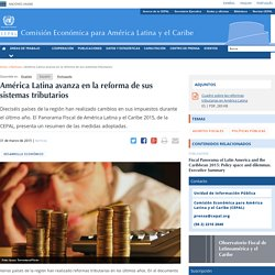 América Latina avanza en la reforma de sus sistemas tributarios