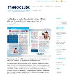 10 Sistemes de Depilació Làser Mèdic d'Avantguarda per a un resultat 10 - Grup Nexus