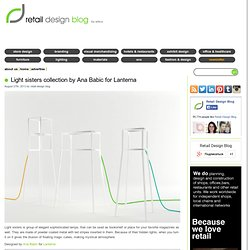 Light sisters collection by Ana Babic for Lanterna