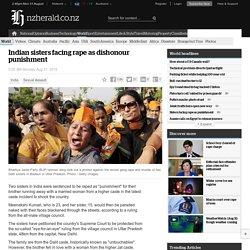 Indian sisters facing rape as dishonour punishment