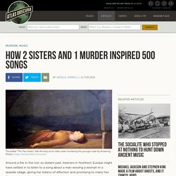 How 2 Sisters and 1 Murder Inspired 500 Songs