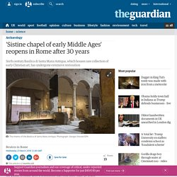 'Sistine chapel of early Middle Ages' reopens in Rome after 30 years